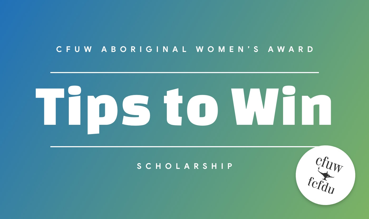 tips to win the CFUW AWA aboriginal women's award