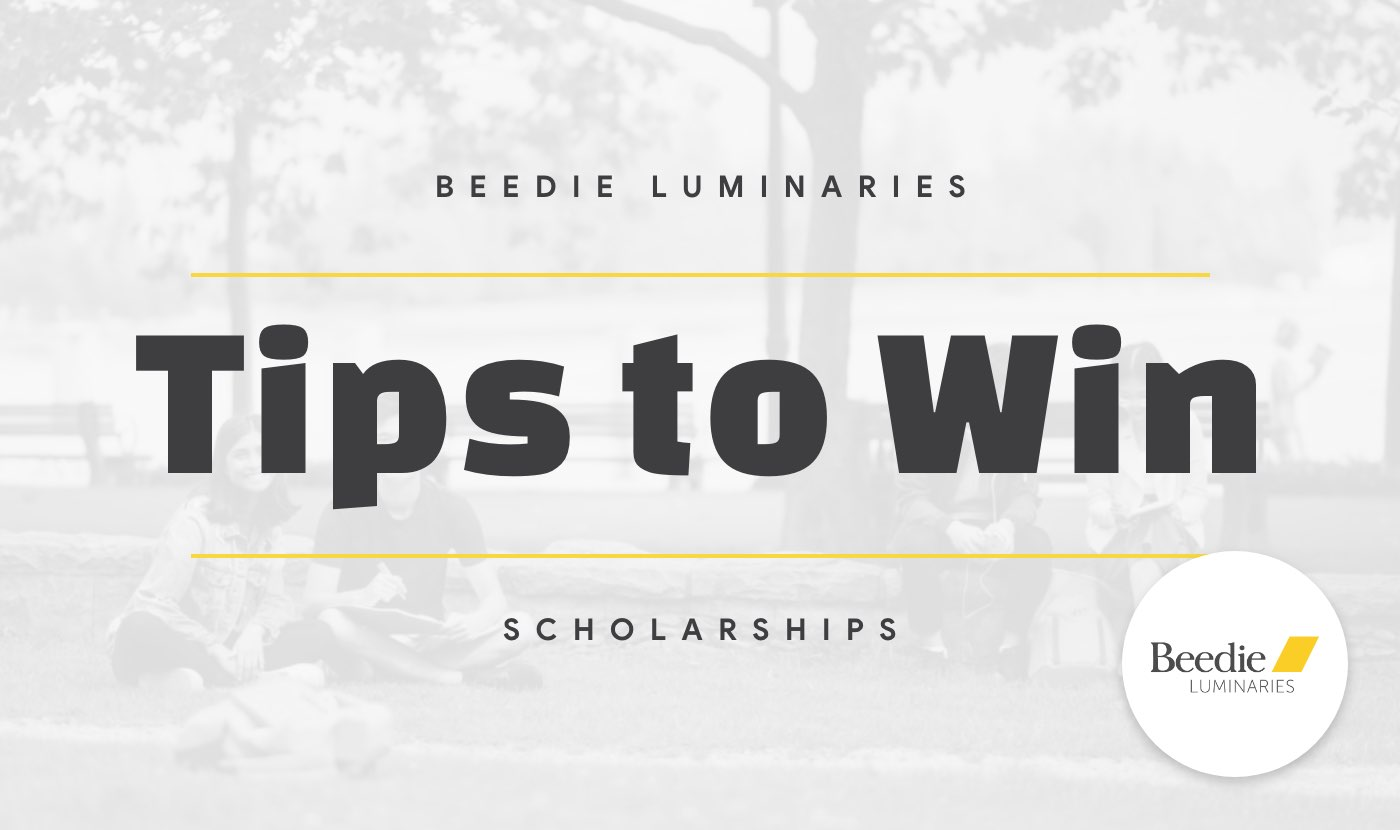 tips to win the beedie luminaries scholarship